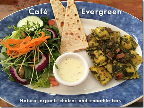 Cafe Evergreen - Natural organic choices and smoothie bar.