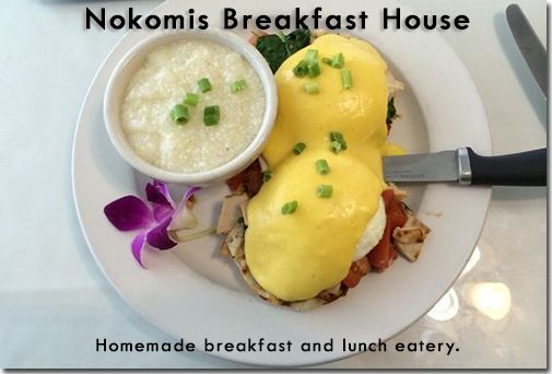 Nokomis Breakfast House  - Homemade breakfast and lunch eatery.
